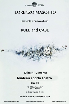 LORENZO MASOTTO presenta il nuovo Album RULE and CASE - LORENZO MASOTTO presenta il nuovo Album RULE and CASE