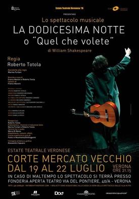 """""""La Dodicesima Notte o quel che volete"""" - In caso di maltempo lo spettacolo si terrà presso Fonderia Aperta Teatro via del Pontiere, 40/a - Verona I BIGLIETTI SONO ACQUISTABILI ALLA CASSA DEL TEATRO UN'ORA PRIMA DELLO SPETTACOLO. PREVENDITA BIGLIETTI PRESSO: http://www.boxofficelive.it/index.cfm/it/eventi/teatro/la-dodicesima-notte-/"""