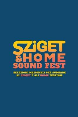 Sziget & Home Sound Fest - 6 MAGGIO 2017