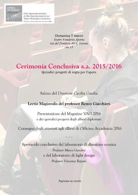 Cerimonia Conclusiva a.a. 2015/2016 - Domenica 5 marzo 2017  Inizio Cerimonia ore 15.00 Inizio Concerto ore 17.00