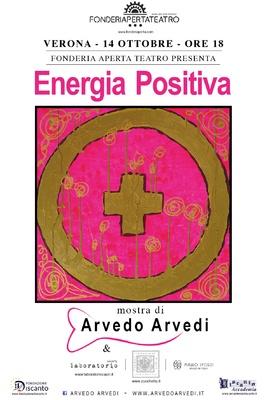 Energia Positiva - dal 14 al 29 ottobre 2017 Inaugurazione e vernissage: Sabato 14 ottobre ore 18.00 Ingresso gratuito fino ad esauriemento posti.