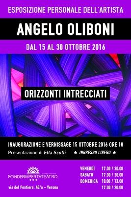 ANGELO OLIBONI - inaugurazione e vernissage 15 ottobre 2016 ore 18  Presentazione di Etta Scotti  INGRESSO LIBERO