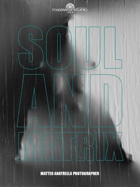 """""""SOUL AND MATRIX – Racconti dell'anima""""  - Live performance ed esposizione artistica di Matteo Anatrella"""