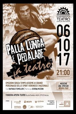 PALLA LUNGA E PEDALARE a Teatro - 06 OTTOBRE 2017
