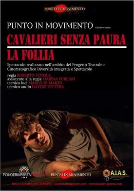 CAVALIERI SENZA PAURA - LA FOLLIA - Sabato 13 Aprile 2019 ore 21.00 Fonderia Aperta Teatro