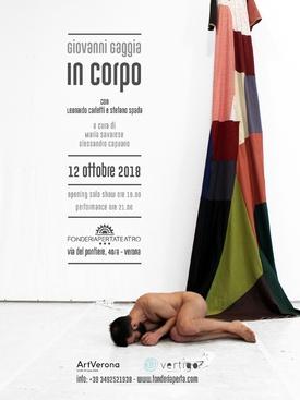 IN CORPO - POSTI LIMITATI 12 ottobre 2018 opening solo show ore 19.00 performance ore 21.00